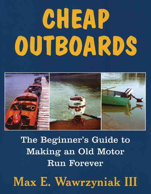 Cheap Outboards By Wawrzyniak, Max E., III